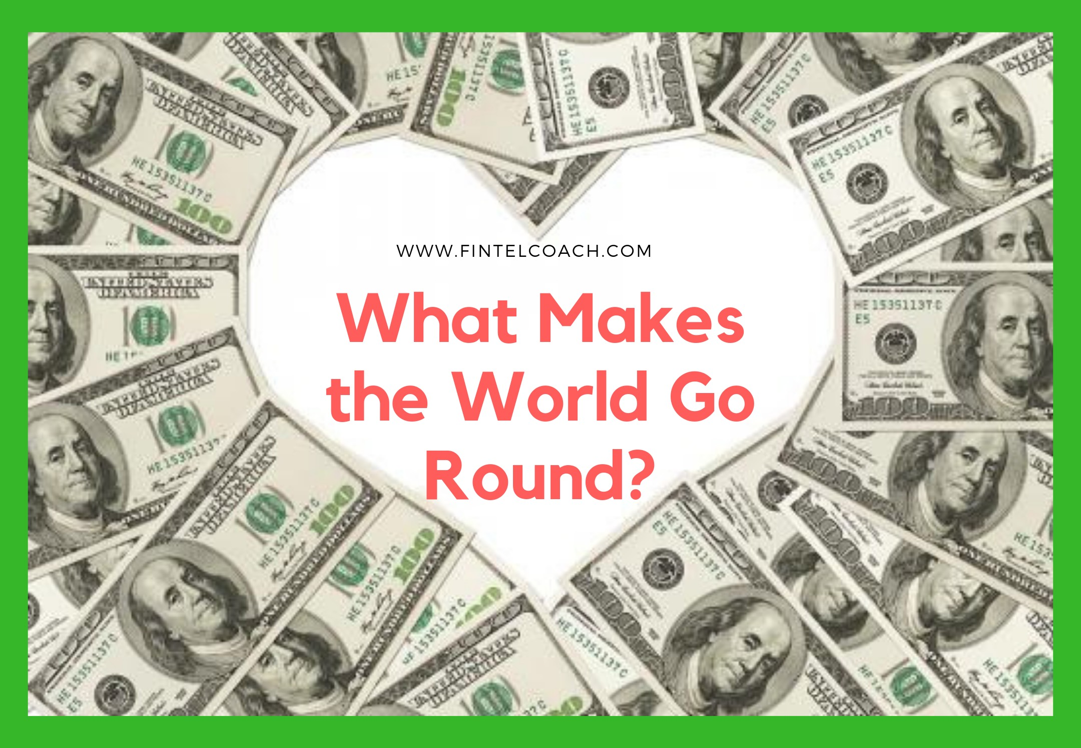 What Makes the World Go Round?