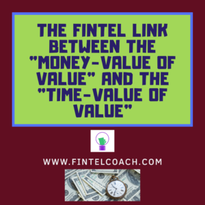 "The FINTEL Link Between the ""Money-value of Value"" and the ""Time-value of Value"""