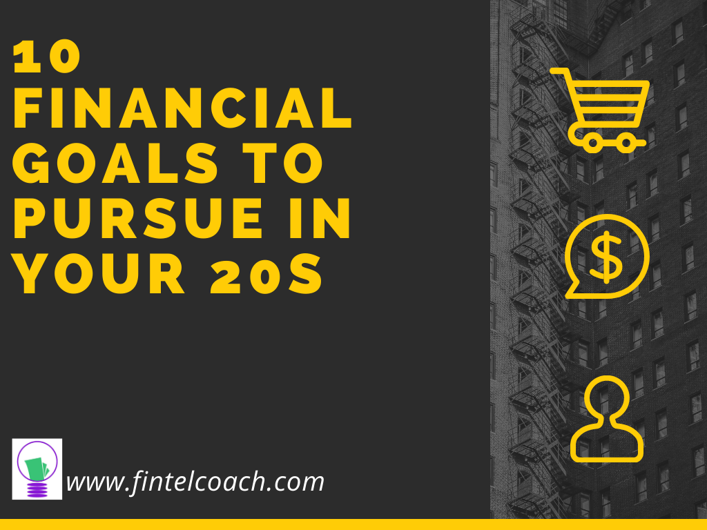 10 Financial Goals to Pursue in Your 20s