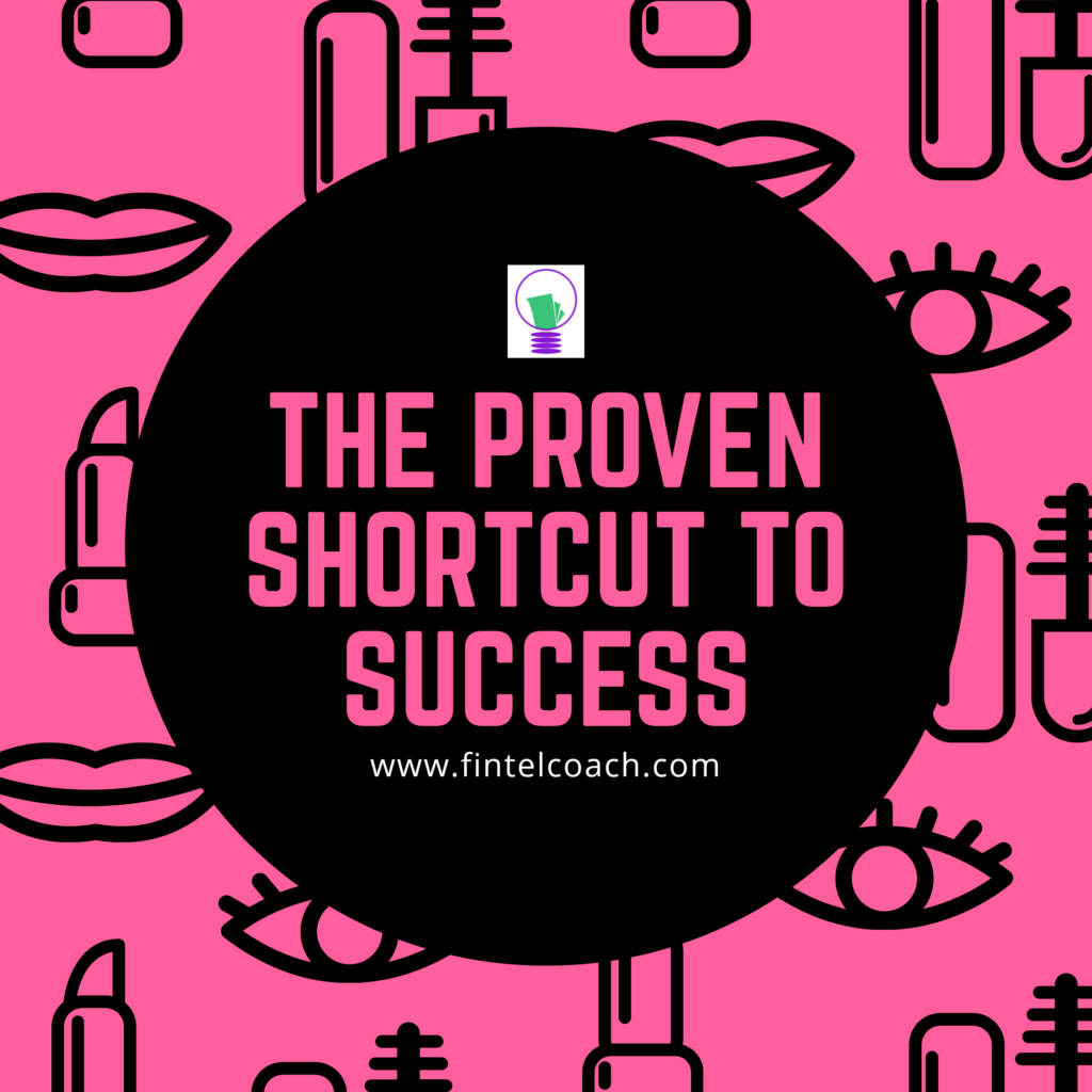 The proven shortcut to success