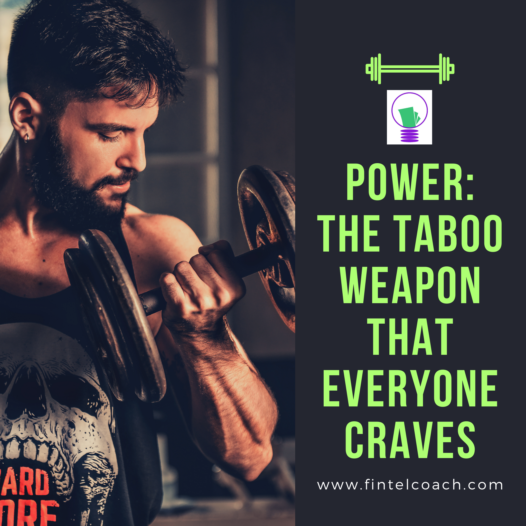 Power: The Taboo Weapon that Everyone Craves