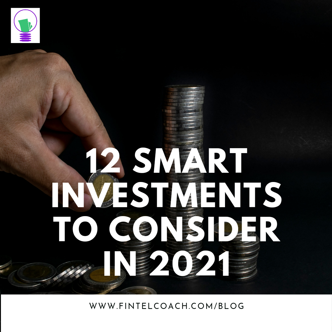 12 Smart Investments to Consider in 2021